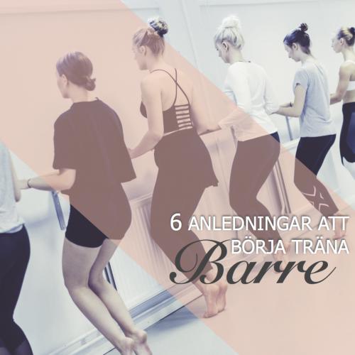 6 anledningar att börja träna Barre