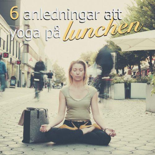 6 anledningar att yoga på lunchen